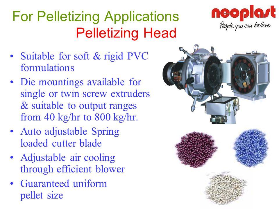 For Pelletizing Applications Pelletizing Head