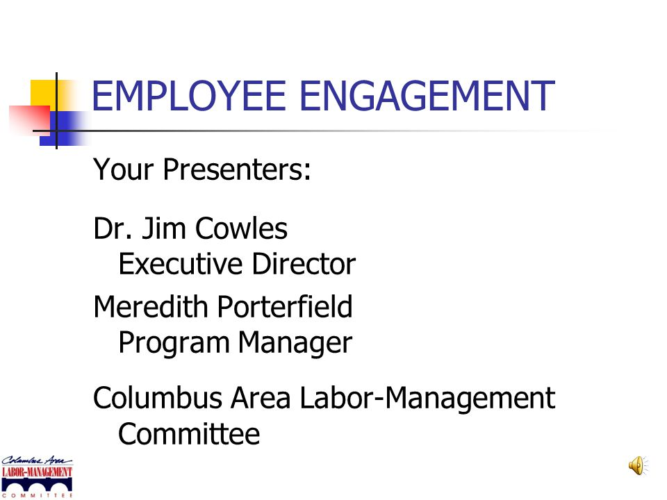 EMPLOYEE ENGAGEMENT Your Presenters: Dr.