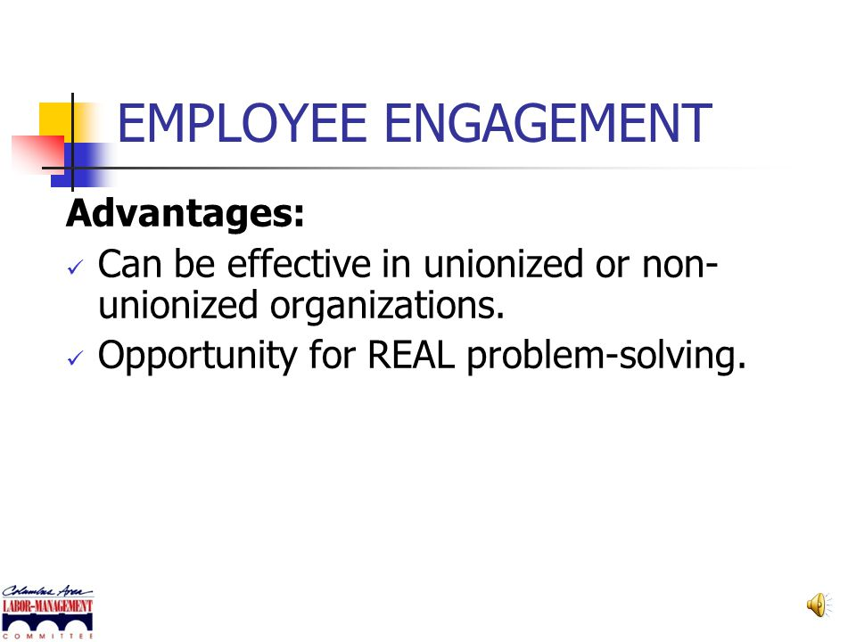 EMPLOYEE ENGAGEMENT Advantages: