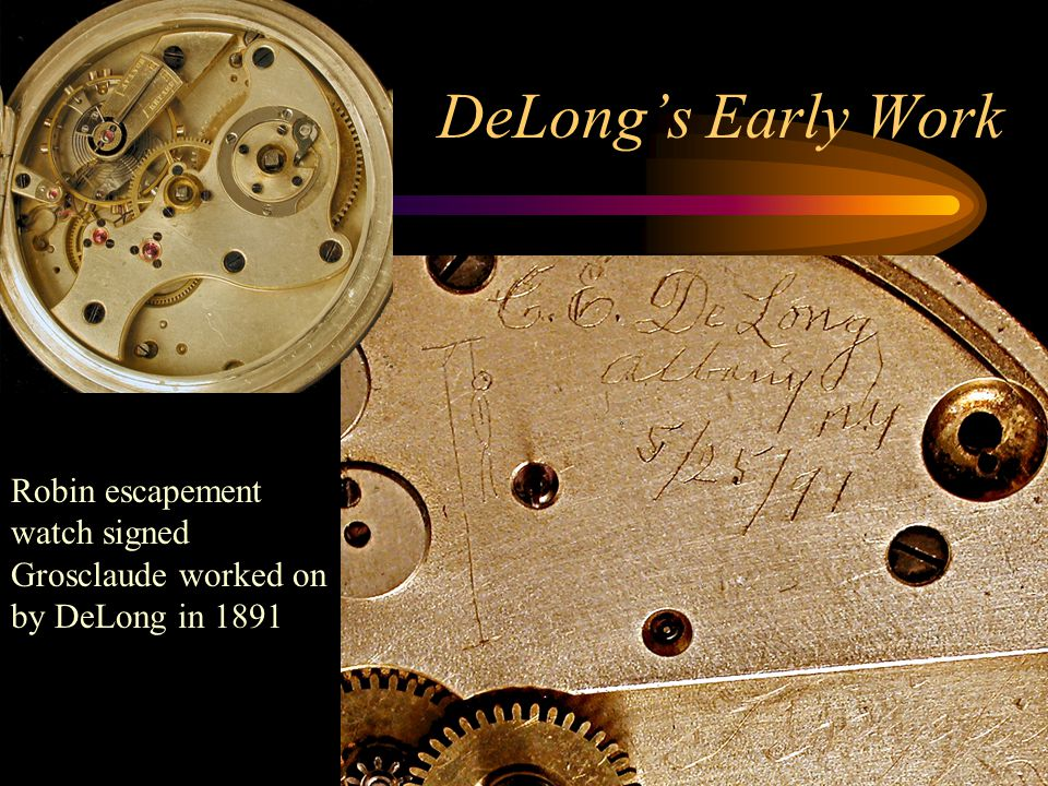 DeLong's Early Work Robin escapement watch signed Grosclaude worked on by DeLong in 1891