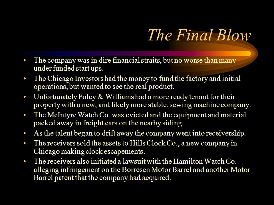 The Final Blow The company was in dire financial straits, but no worse than many under funded start ups.