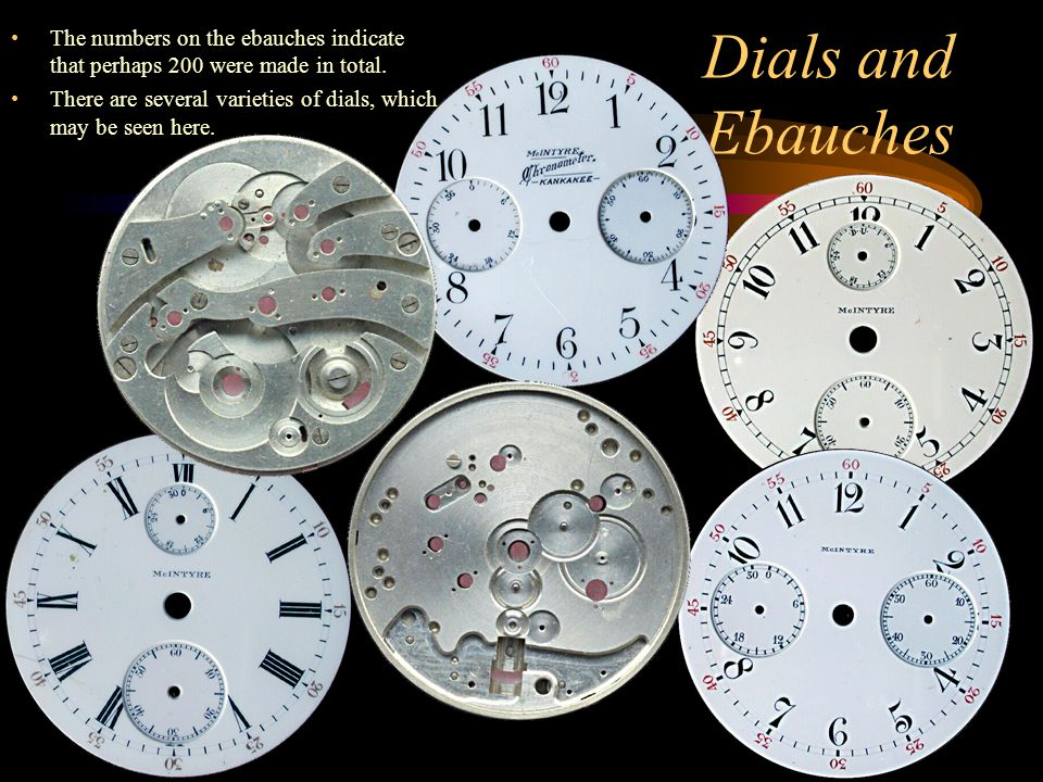 The numbers on the ebauches indicate that perhaps 200 were made in total.