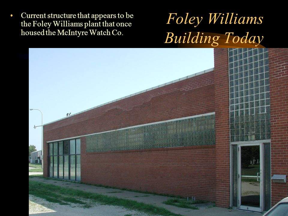 Foley Williams Building Today