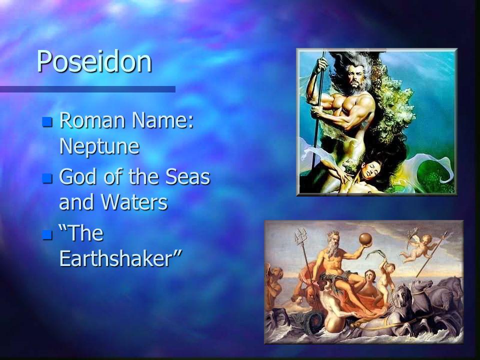 Poseidon Roman Name: Neptune God of the Seas and Waters