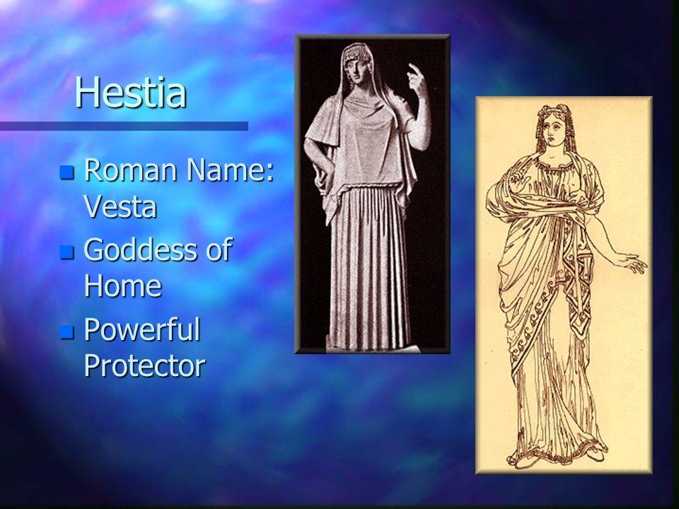 Hestia Roman Name: Vesta Goddess of Home Powerful Protector