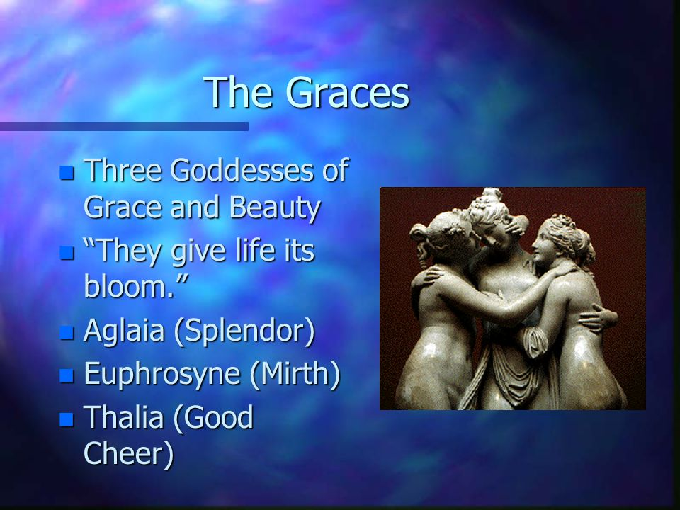 The Graces Three Goddesses of Grace and Beauty