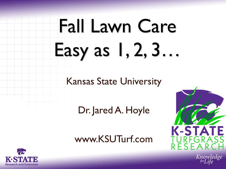 Kansas State University Dr. Jared A. Hoyle www.KSUTurf.com