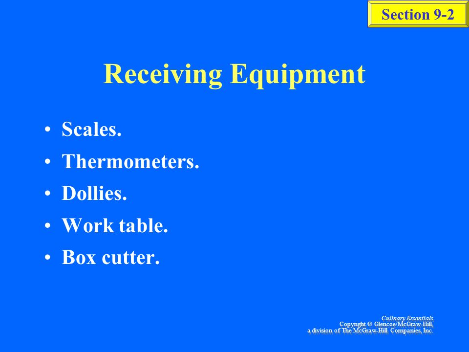 Receiving Equipment Scales. Thermometers. Dollies. Work table.