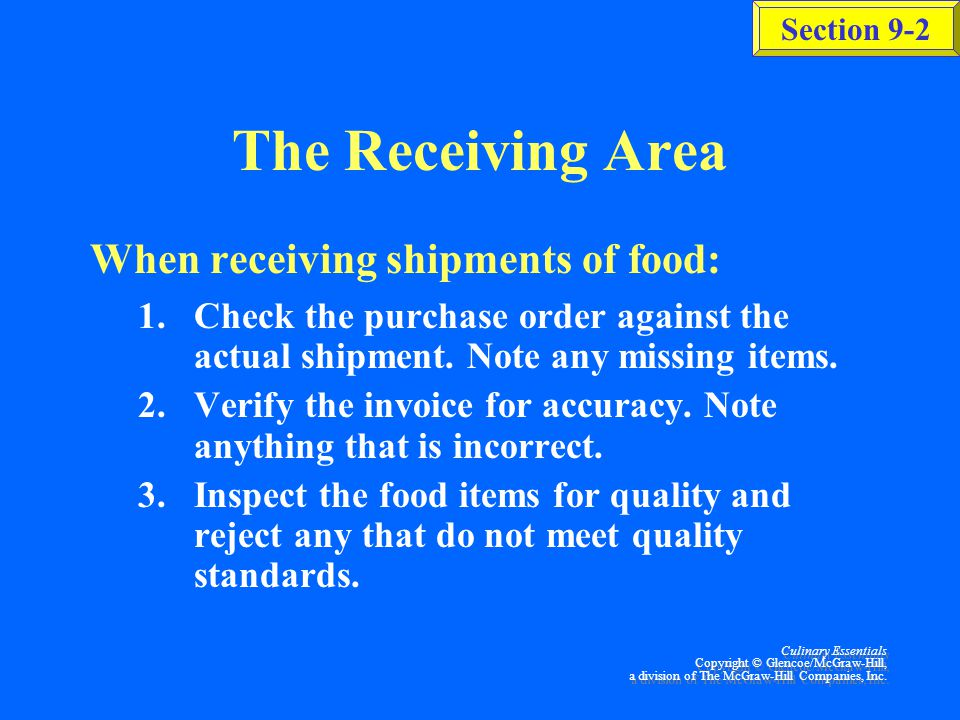 The Receiving Area When receiving shipments of food: