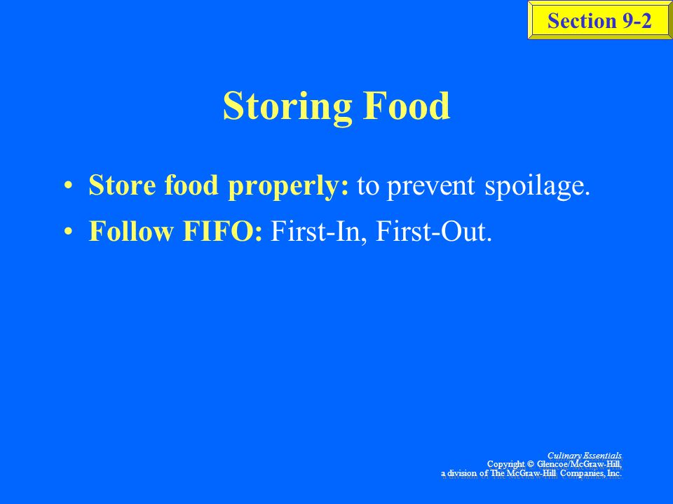Storing Food Store food properly: to prevent spoilage.