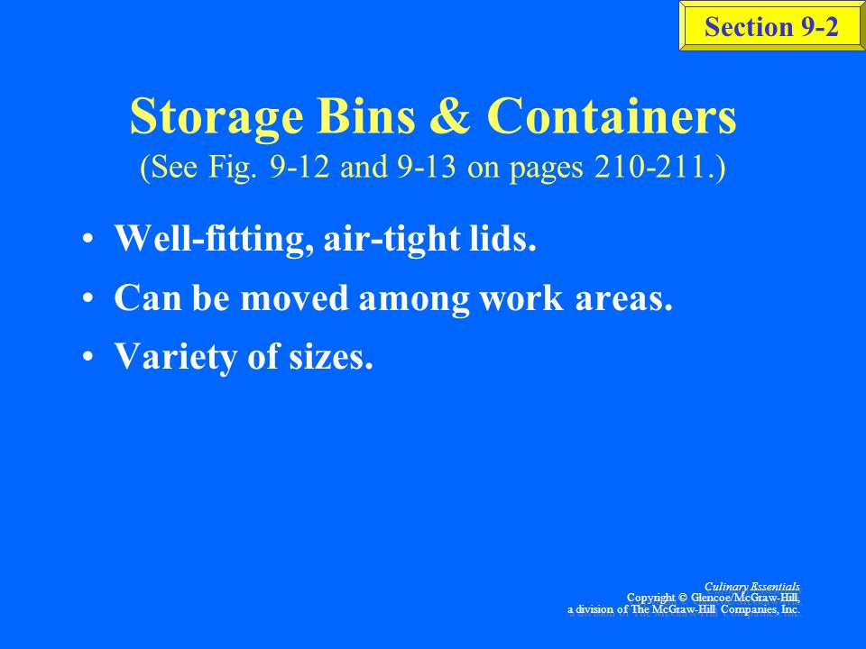 Storage Bins & Containers (See Fig. 9-12 and 9-13 on pages 210-211.)