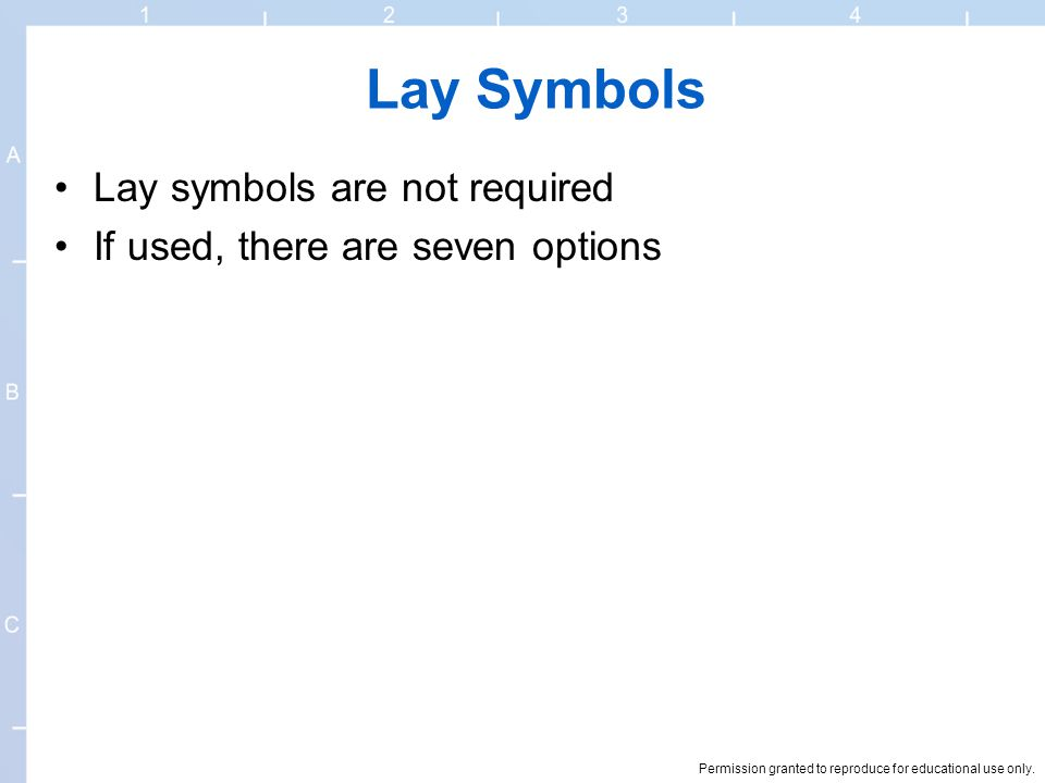 Lay Symbols Lay symbols are not required