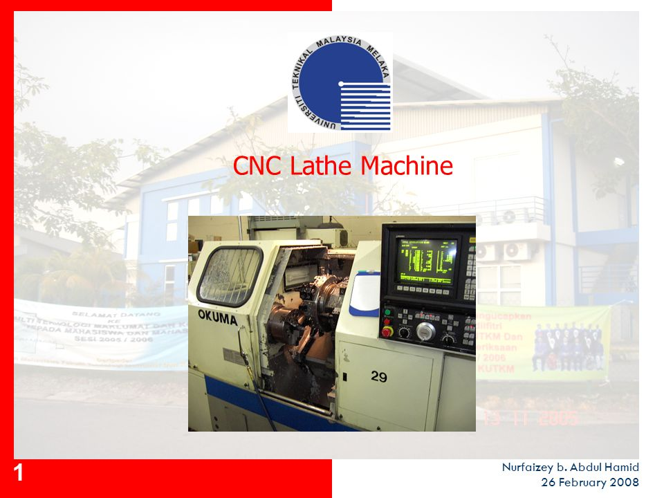 CNC Lathe Machine Nurfaizey b. Abdul Hamid 26 February 2008