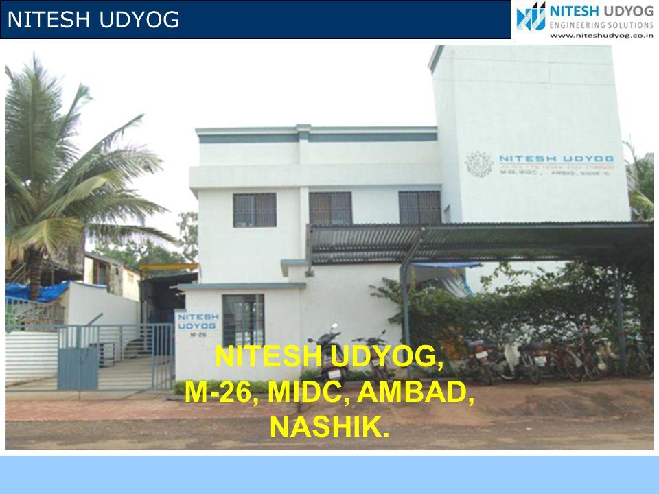 NITESH UDYOG, M-26, MIDC, AMBAD, NASHIK.