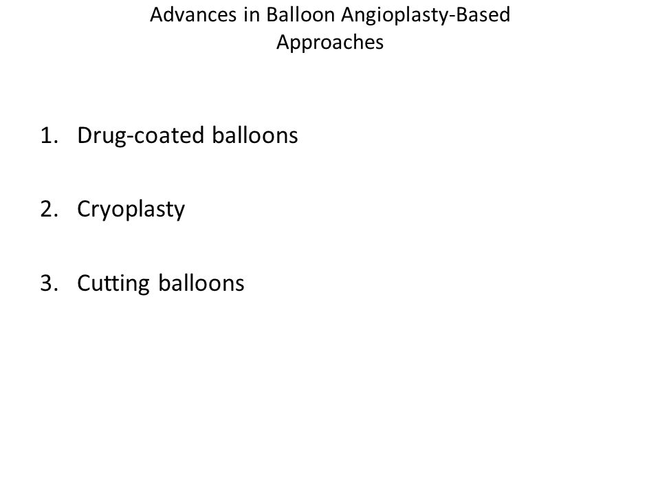 Advances in Balloon Angioplasty-Based Approaches