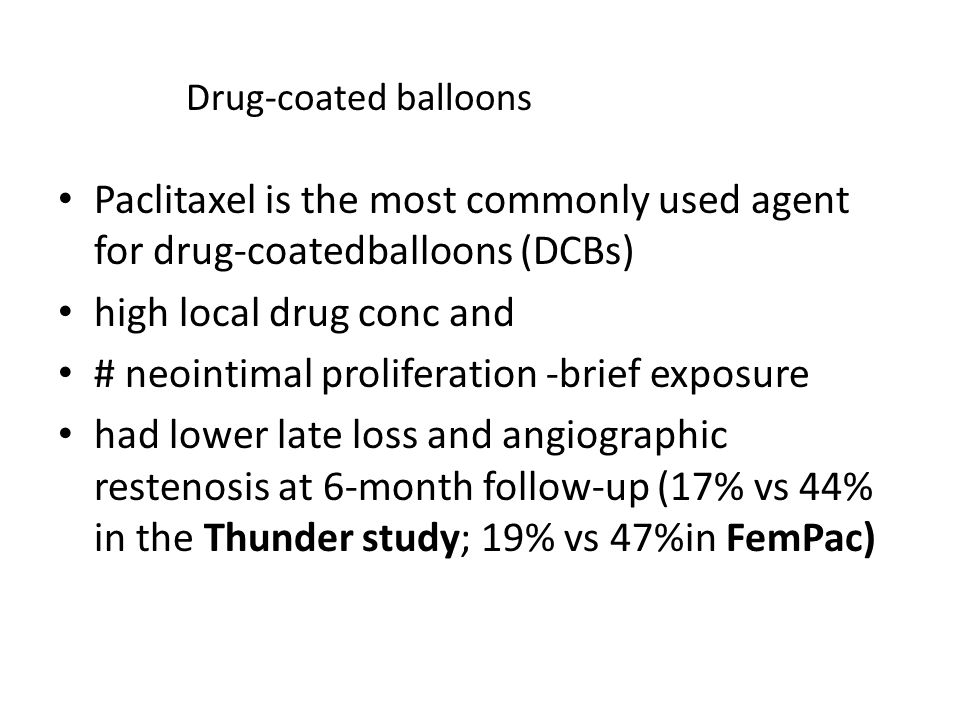 high local drug conc and # neointimal proliferation -brief exposure
