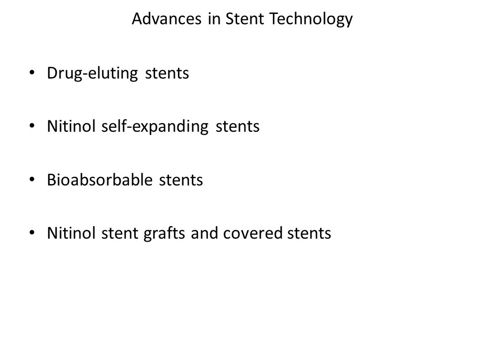 Advances in Stent Technology