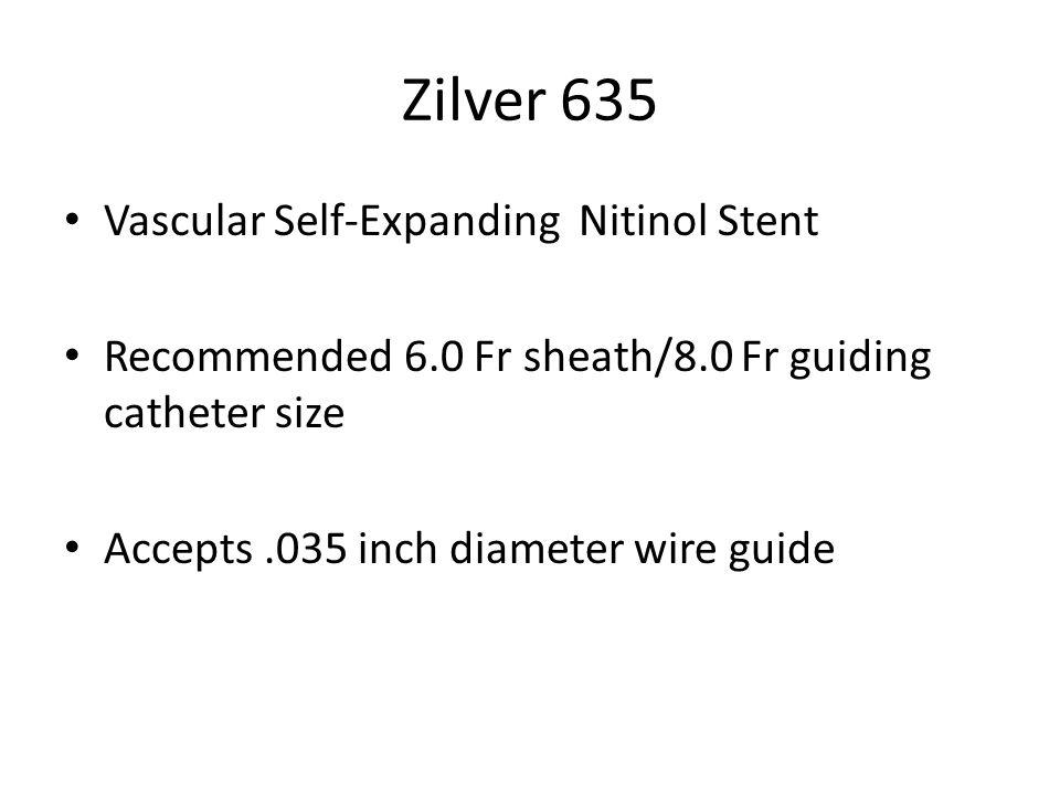 Zilver 635 Vascular Self-Expanding Nitinol Stent