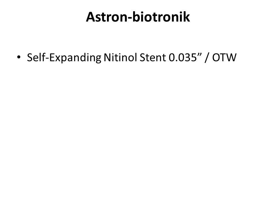 Astron-biotronik Self-Expanding Nitinol Stent 0.035 / OTW