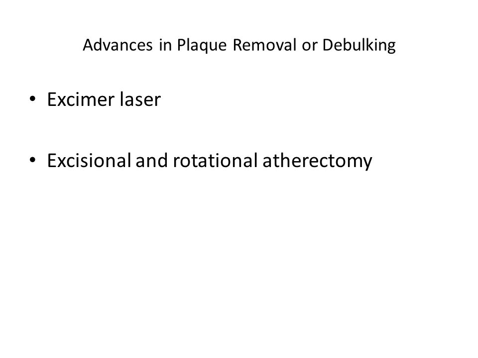 Advances in Plaque Removal or Debulking