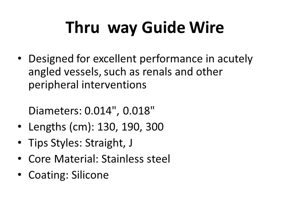 Thru way Guide Wire