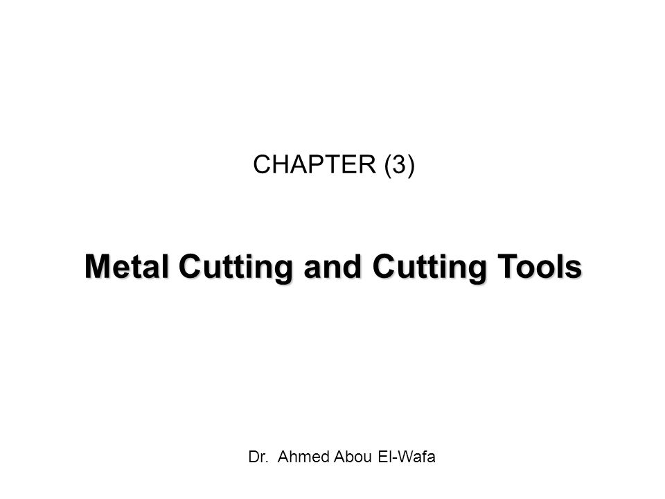 Metal Cutting and Cutting Tools