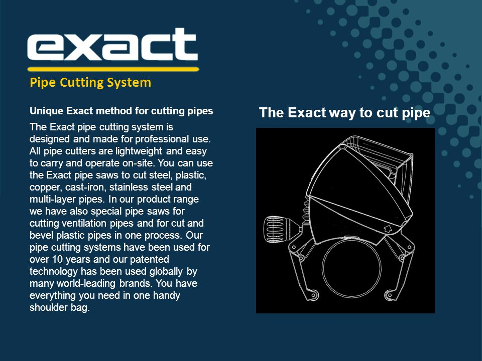 Pipe Cutting System The Exact way to cut pipe