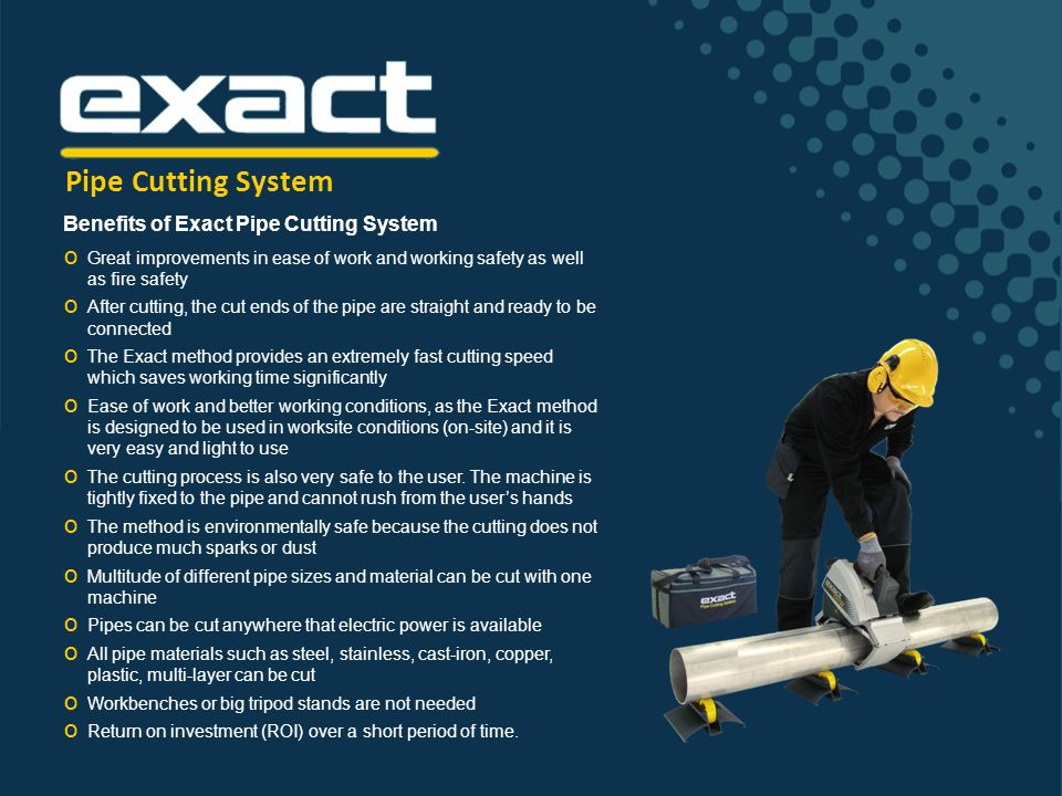 Pipe Cutting System Benefits of Exact Pipe Cutting System O