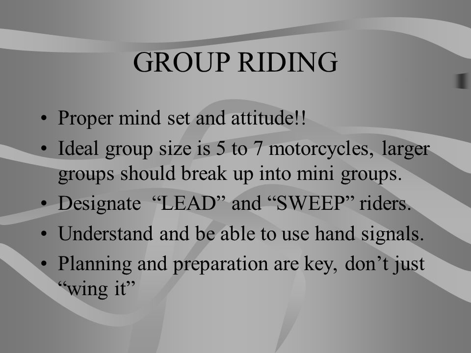 GROUP RIDING Proper mind set and attitude!!