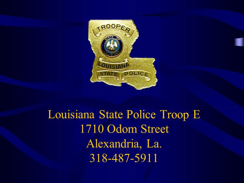 Louisiana State Police Troop E 1710 Odom Street Alexandria, La