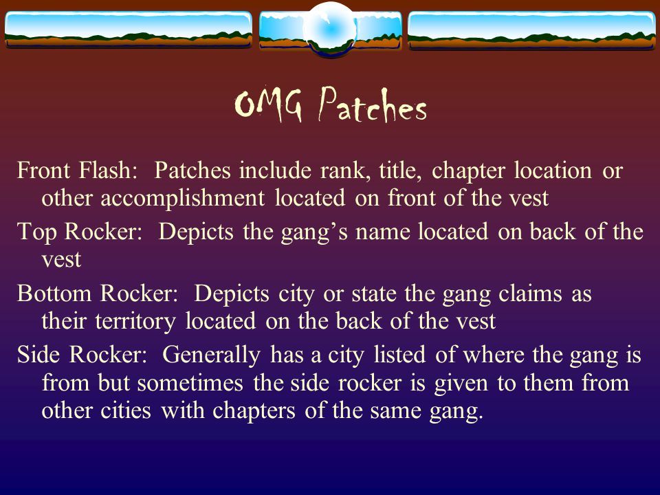 OMG Patches Front Flash: Patches include rank, title, chapter location or other accomplishment located on front of the vest.