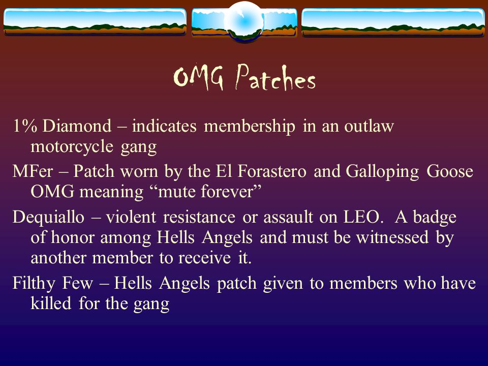 OMG Patches 1% Diamond – indicates membership in an outlaw motorcycle gang.