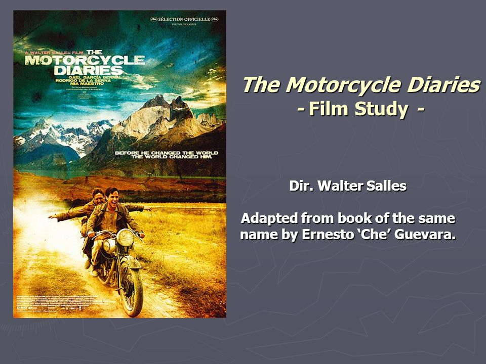 The Motorcycle Diaries - Film Study -