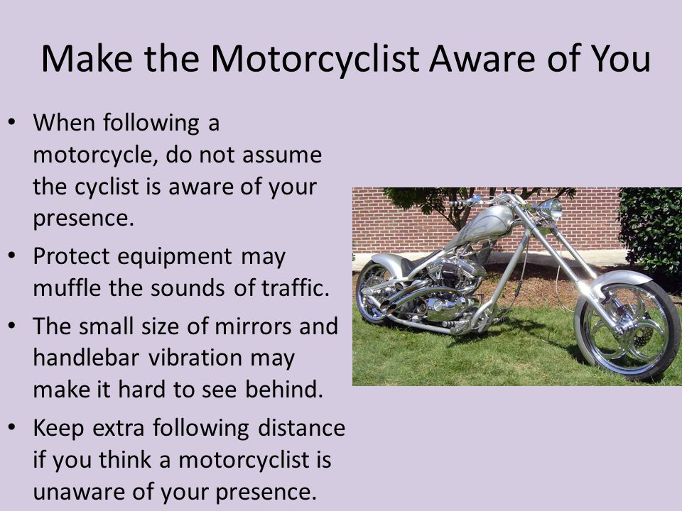 Make the Motorcyclist Aware of You