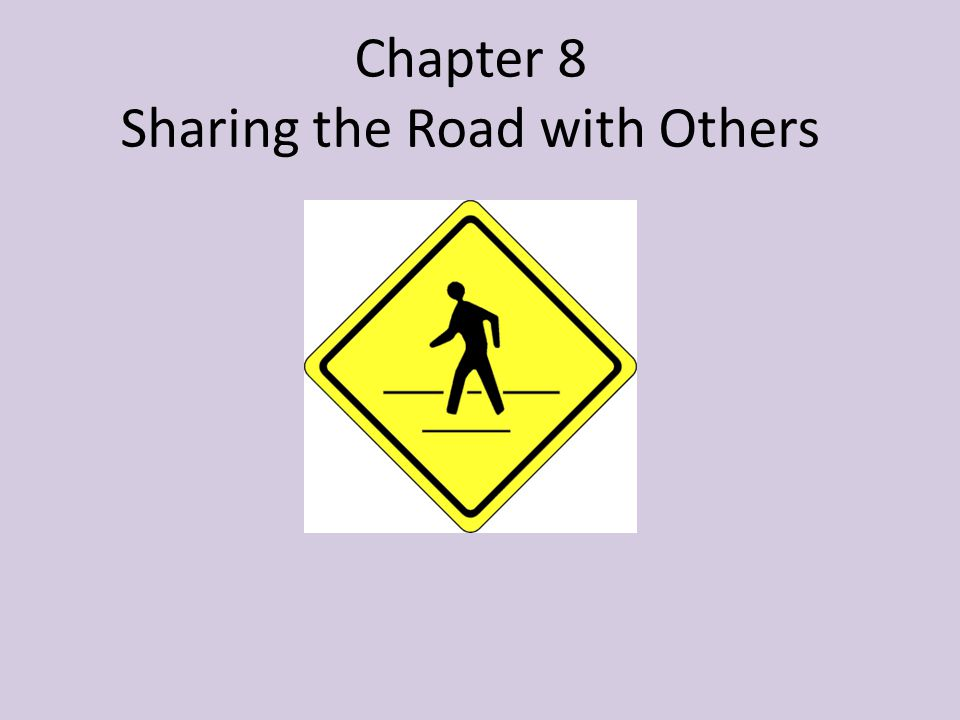 Chapter 8 Sharing the Road with Others
