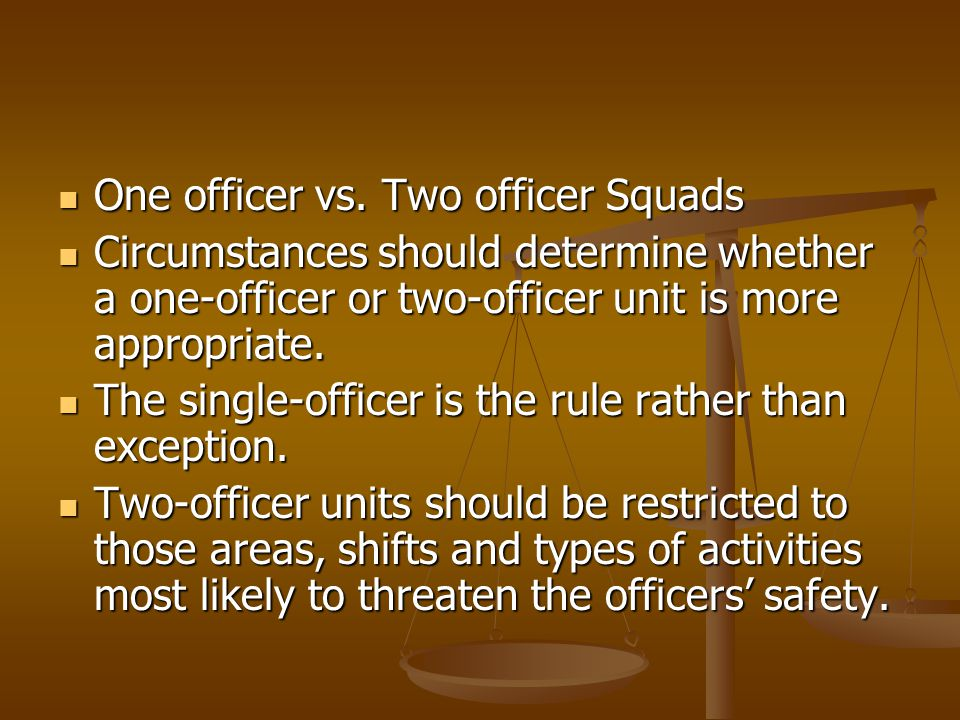 One officer vs. Two officer Squads