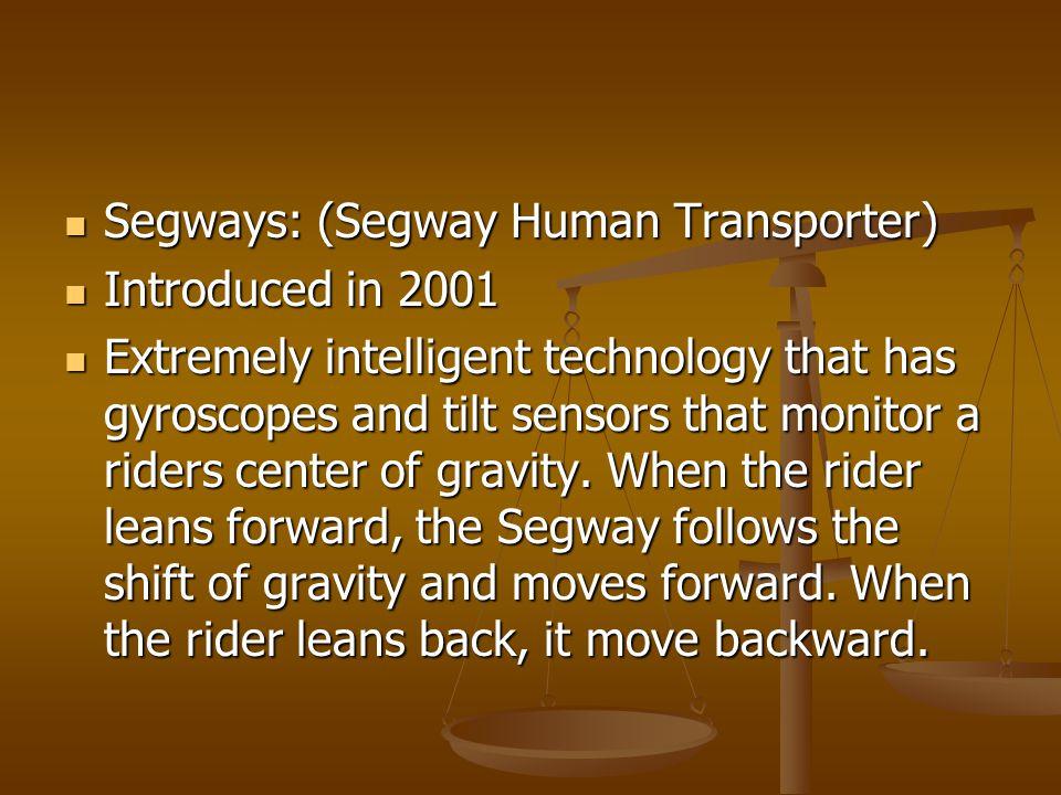 Segways: (Segway Human Transporter)