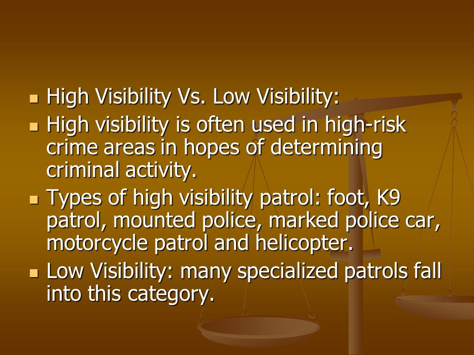 High Visibility Vs. Low Visibility: