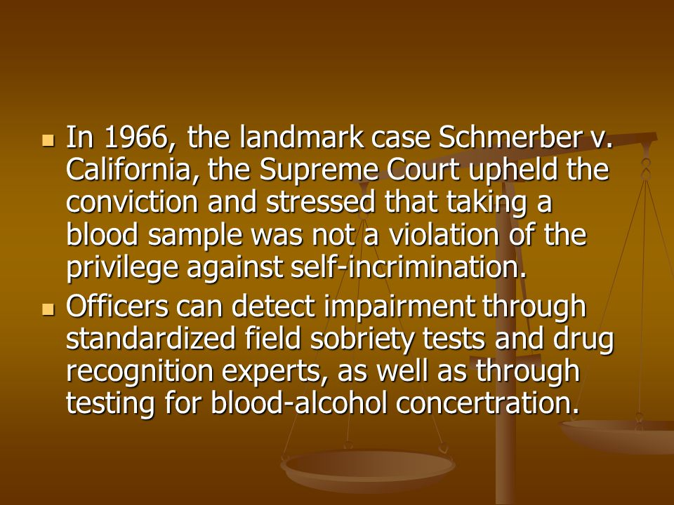 In 1966, the landmark case Schmerber v
