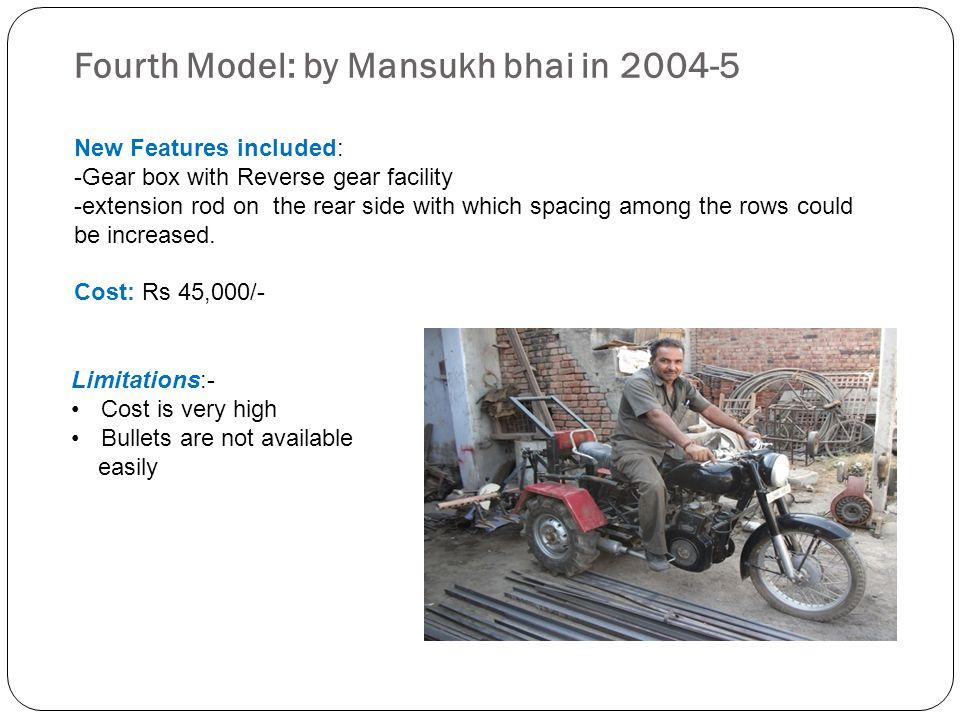Fourth Model: by Mansukh bhai in 2004-5