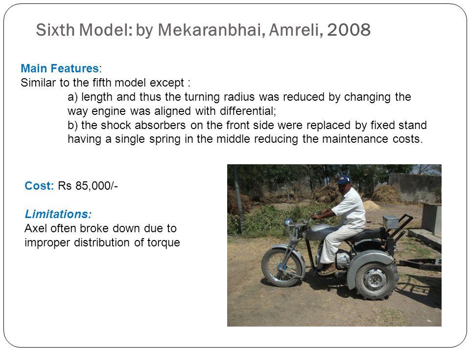 Sixth Model: by Mekaranbhai, Amreli, 2008