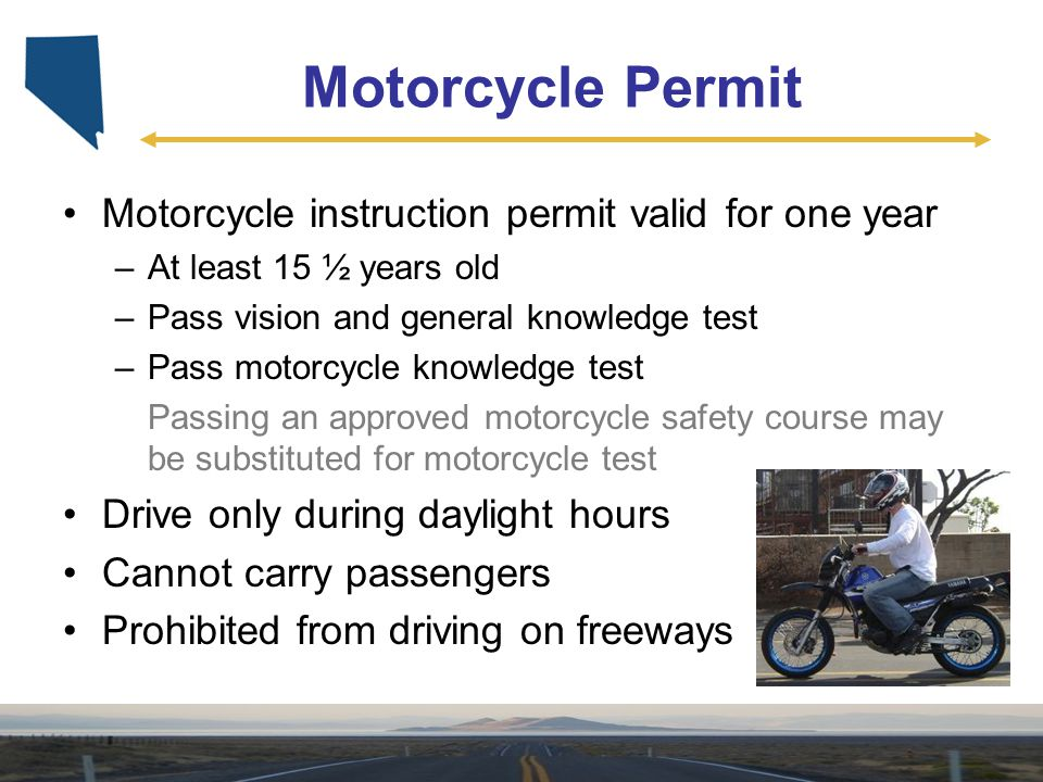 Motorcycle Permit Motorcycle instruction permit valid for one year