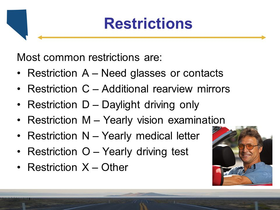 Restrictions Most common restrictions are: