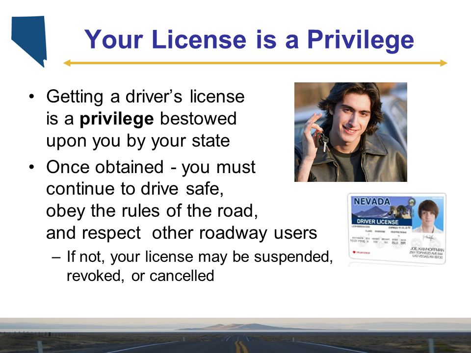 Your License is a Privilege