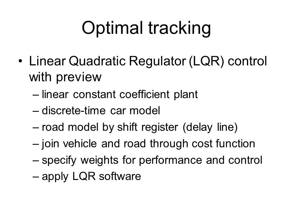 Optimal tracking Linear Quadratic Regulator (LQR) control with preview