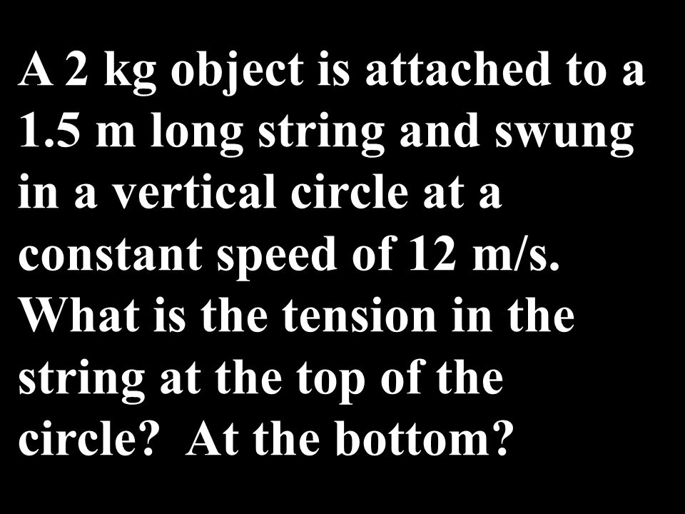 A 2 kg object is attached to a 1