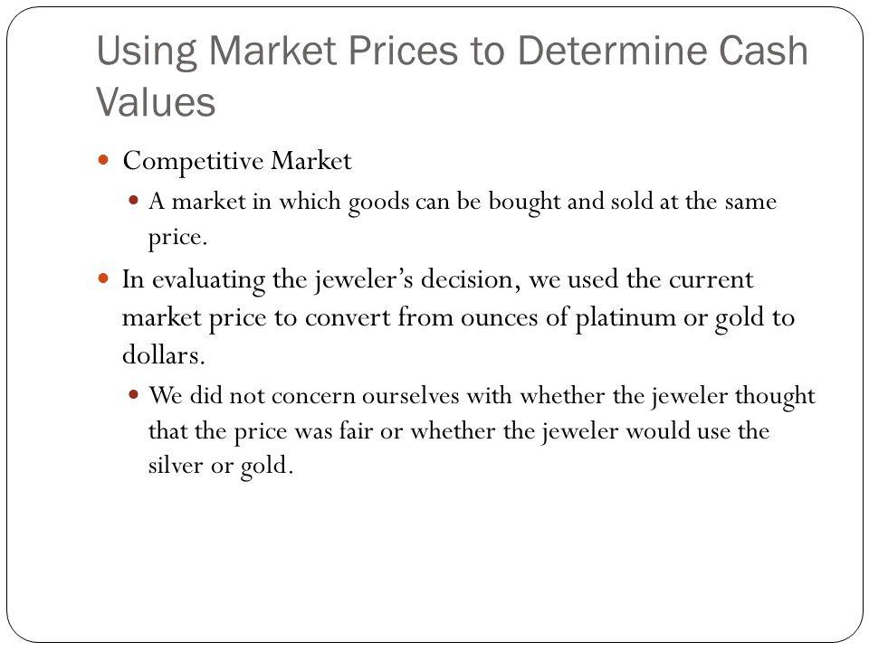 Using Market Prices to Determine Cash Values