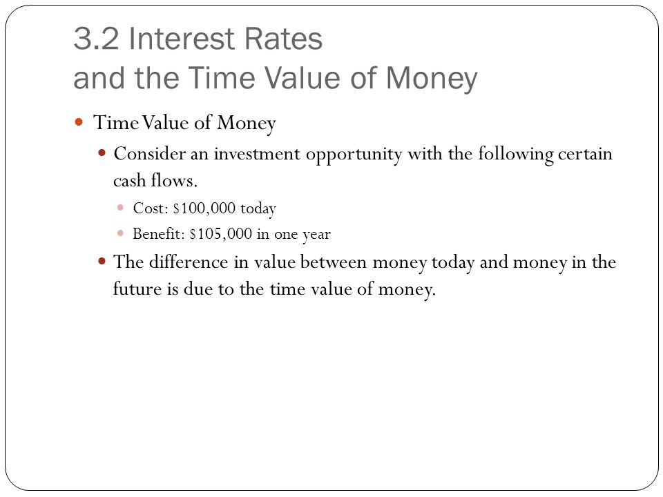 3.2 Interest Rates and the Time Value of Money