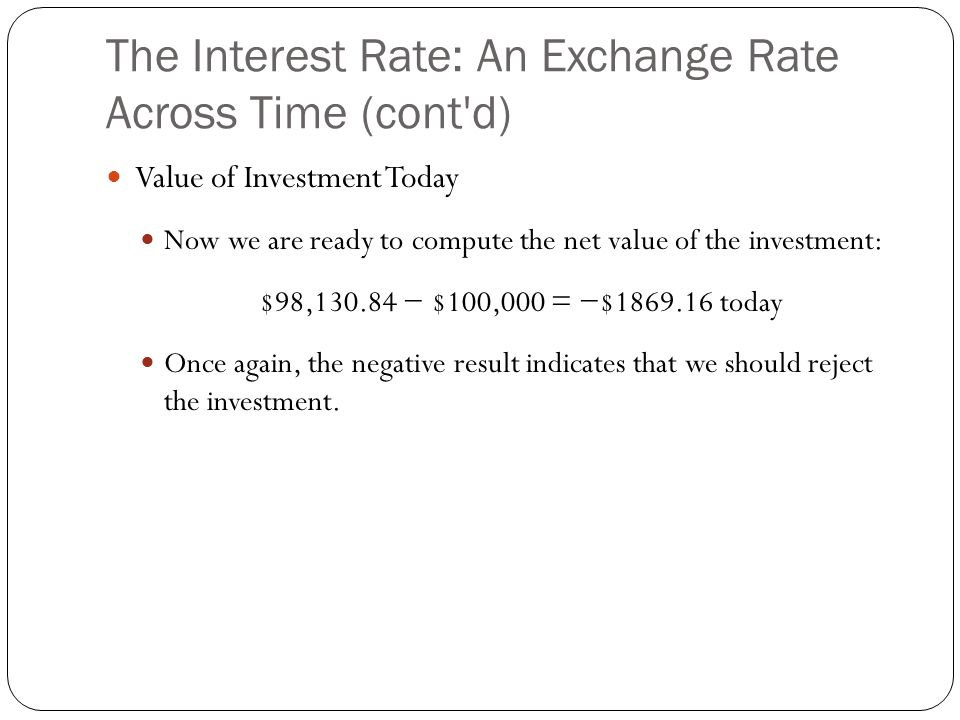 The Interest Rate: An Exchange Rate Across Time (cont d)