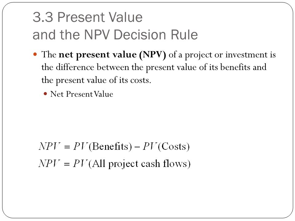 3.3 Present Value and the NPV Decision Rule